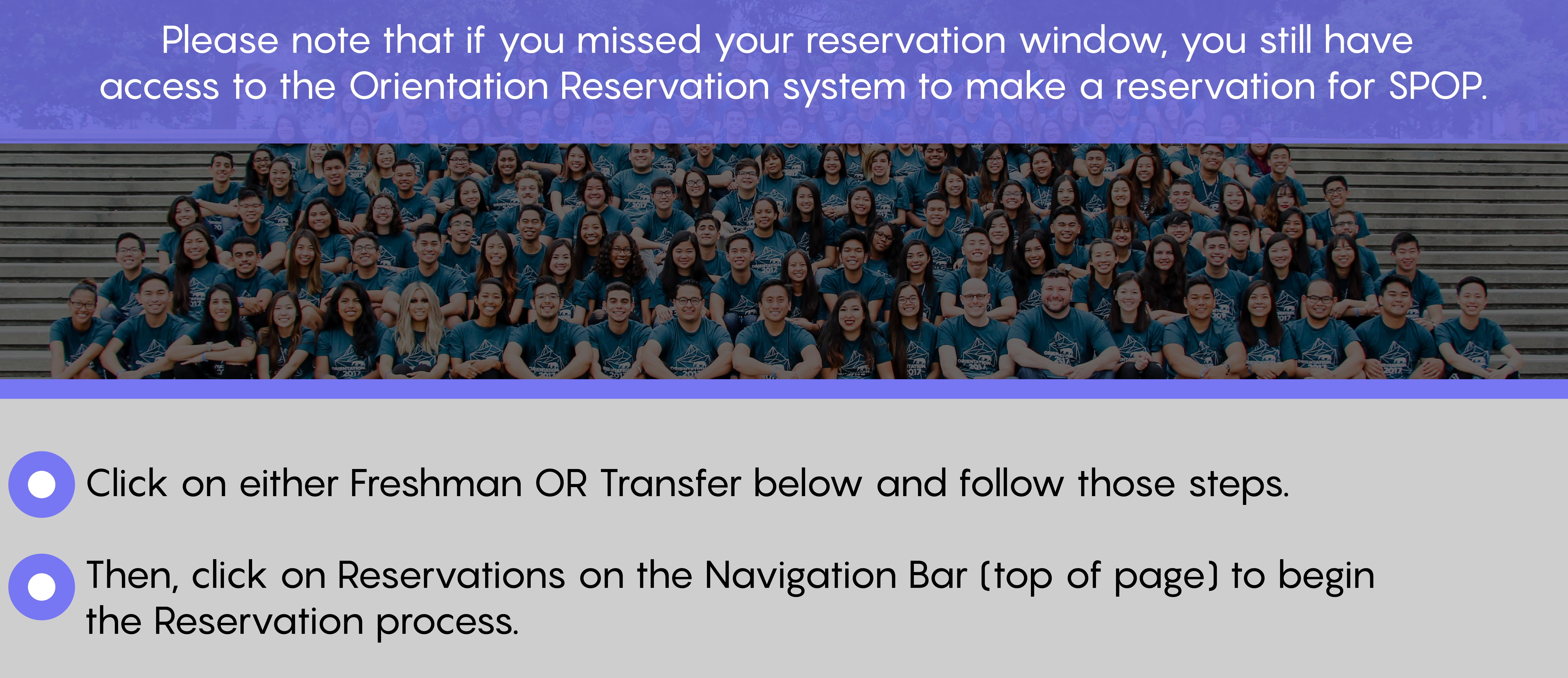 Students can still make a reservation. Click on Freshman or Transfer then click  on Reservation.